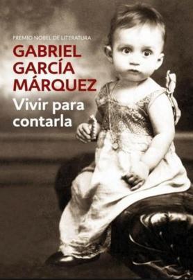 gabriel-garcia-marquez-vivir-para-contarla