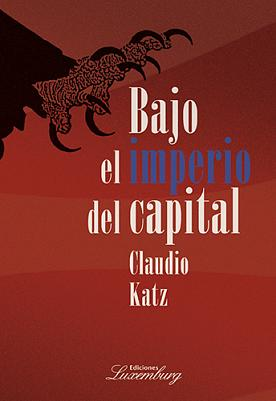 bajo-el-imperio-del-capital-katz